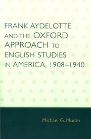 Cover of: Frank Aydelotte and the Oxford Approach to English Studies in America | Michael G. Moran