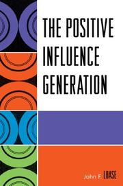 Cover of: The Positive Influence Generation | John Frederick Loase