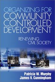 Cover of: Organizing for Community Controlled Development | Patricia W. Murphy