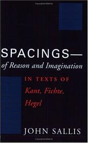 Cover of: Spacings of reason and imagination in texts of Kant, Fichte, Hegel