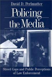 Policing the media by David D. Perlmutter