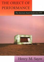 Cover of: The object of performance: the American avant-garde since 1970