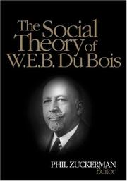 Cover of: The social theory of W.E.B. Du Bois