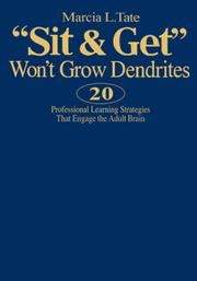 Cover of: Sit and Get Wont Grow Dendrites | Marcia L. Tate