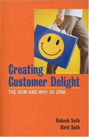 Cover of: Creating customer delight | Rakesh Seth