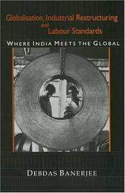 Cover of: Globalisation, Industrial Restructuring and Labour Standards: Where India Meets the Global