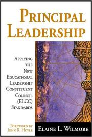 Cover of: Principal Leadearship:Applying the New Educational Leadership Constituent Counsil (ELCC) Standards | Elaine L. Wilmore