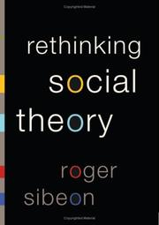 Cover of: Rethinking Social Theory | Roger A Sibeon