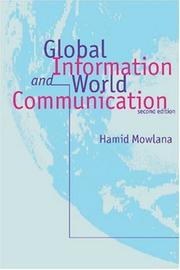 Cover of: Global Information and World Communication | Hamid Mowlana