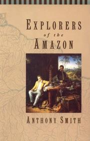 Cover of: Explorers of the Amazon | Anthony Smith