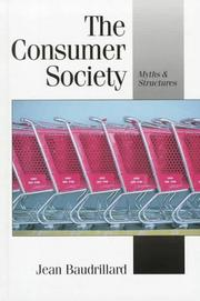 Cover of: The Consumer Society: Myths and Structures (Published in association with Theory, Culture & Society)