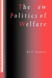Cover of: The New Politics of Welfare | Bill Jordan