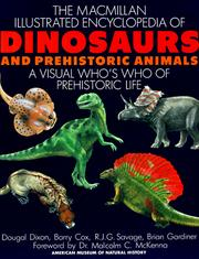 Cover of: The Macmillan Illustrated Encyclopedia of Dinosaurs and Prehistoric Animals: A Visual Who's Who of Prehistoric Life