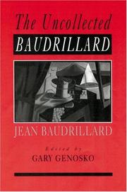 Cover of: The uncollected Baudrillard