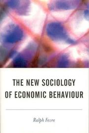 Cover of: The New Sociology of Economic Behaviour (BSA New Horizons in Sociology) | Ralph Fevre