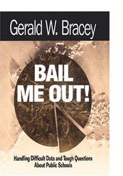 Cover of: Bail me out!: handling difficult data and tough questions about public schools