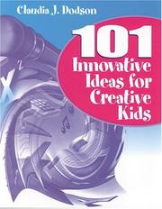 Cover of: 101 Innovative Ideas for Creative Kids | Claudia J. Dodson