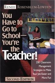 Cover of: You have to go to school-- you