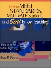 Cover of: How to Meet Standards, Motivate Students, and Still Enjoy Teaching! | Barbara P. Benson