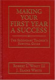 Cover of: Making Your First Year a Success | Robert L., III Wyatt