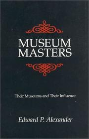Museum masters by Edward P. Alexander