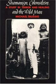 Cover of: Shamanism, Colonialism, and the Wild Man | Michael Taussig