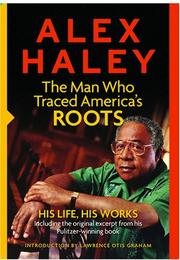 Cover of: Alex Haley: The Man Who Traced America's Roots
