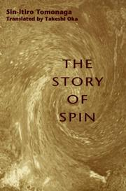 "Cover of: The story of spin | ShinКјichiroМ"" Tomonaga"