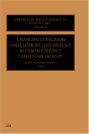 Changing Consumers and Changing Technology in Health Care and Health Care Delivery (Research in the Sociology of Health Care) by Jennie Jacobs Kronenfeld