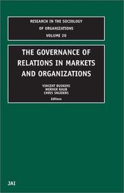 Cover of: The governance of relations in markets and organizations |