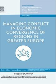 Cover of: Managing Conflict in Economic Convergence of Regions in Greater Europe, Volume 3 (Conflict Management, Peace Economics and Development) | Frederic Carluer