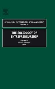Cover of: The Sociology of Entrepreneurship, Volume 25 (Research in the Sociology of Organizations) (Research in the Sociology of Organizations) |