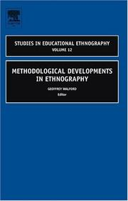 Cover of: Methodological Developments in Ethnography, Volume 12 (Studies in Educational Ethnography) | Geoffrey Walford