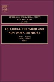 Cover of: Exploring the Work and Non-Work Interface, Volume 6 (Research in Occupational Stress and Well Being) (Research in Occupational Stress and Well Being) |