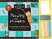 Cover of: Playing With Numbers: A Learning to Write Book (My Little Chalkboard)