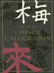 Cover of: The Art Of Chinese Calligraphy