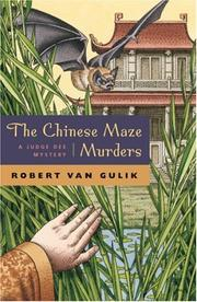 Cover of: The Chinese maze murders: a Chinese detective story suggested by three original ancient Chinese plots