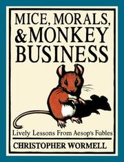 Cover of: Mice, Morals, & Monkey Business: Lively Lessons from Aesop's Fables