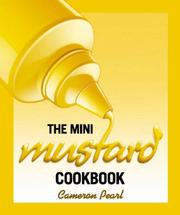 Cover of: The Mini Mustard Cookbook (Running Press Miniatures) | Cameron Pearl
