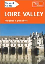 Cover of: Signpost Guide Loire Valley (Signpost Guides) | Thomas Cook Publishing