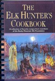 Cover of: The Elk Hunter's Cookbook