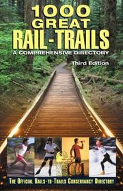 Cover of: 1000 Great Rail-Trails, 3rd | Rails-to-Trails Conservancy