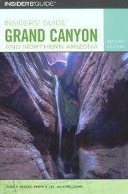 Cover of: Insiders' guide to Grand Canyon and Northern Arizona / Todd R. Berger, Tanya H. Lee, and Kerri Quinn
