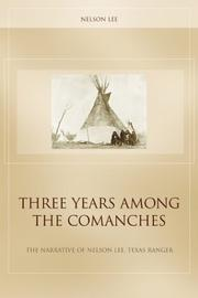 Cover of: Three years among the Comanches | Nelson Lee