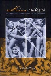 "Cover of: Kiss of the yoginī: ""Tantric sex"" in its South Asian contexts"