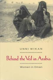 Cover of: Behind the veil in Arabia | Unni Wikan