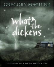 Cover of: What-the-Dickens: The Story of a Rogue Tooth Fairy