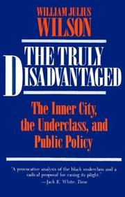 Cover of: The Truly Disadvantaged