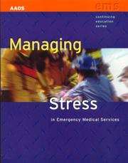 Cover of: Managing Stress In Emergency Medical Services