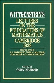 Cover of: Wittgenstein's lectures on the foundations of mathematics, Cambridge, 1939: from the notes of R.G. Bosanquet, Norman Malcolm, Rush Rhees, and Yorick Smythies